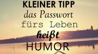 Das Passwort fürs Leben heißt Humor