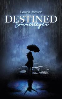 Destined - Sommerregen von Laura Meyer